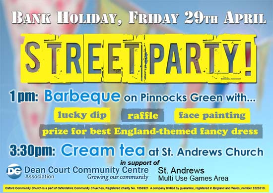 Street Party Friday 29th April 1pm BBQ on Pinnocks Green, 3:30pm Cream tea at St Andrews church